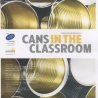 Cans in the Classroom